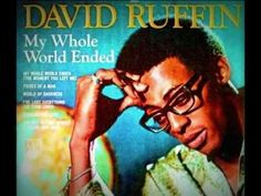 My Whole World Ended (The Moment You Left Me) sung by David Ruffin, 1969.