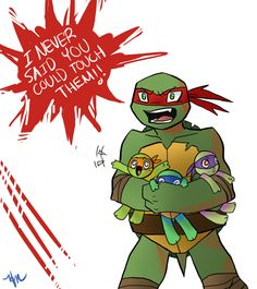 """""""I never said you could touch them!"""" I love this!!! Raph's so protective! Too cute right?"""