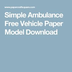 Simple Ambulance Free Vehicle Paper Model Download