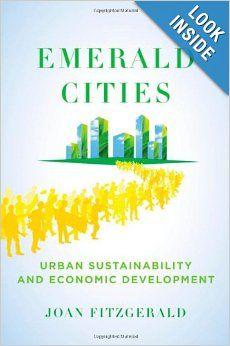 Emerald Cities: Urban #Sustainability and Economic Development by Joan Fitzgerald #books #urbanplanning