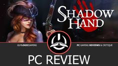 Shadowhand - Logic Review