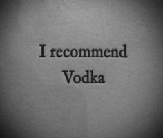 Imagine vodka, quotes, and alcohol The Great Comet, Sharp Objects, Jessica Jones, Character Aesthetic, Mood Quotes, Tattoo Quotes, Self, Thoughts, Writing