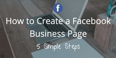 How to Create the Perfect Facebook Page for Your Business: The Complete A to Z Guide!   #Facebook #Marketing #SocialMedia