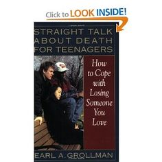 Straight Talk about Death for Teenagers: How to Cope with Losing Someone You Love: Earl A. Grollman: 9780807025017: Amazon.com: Books