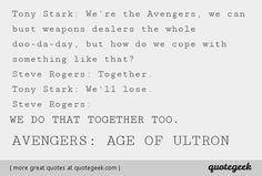 Great quote from Avengers: Age of Ultron! Found at quotegeek.com.