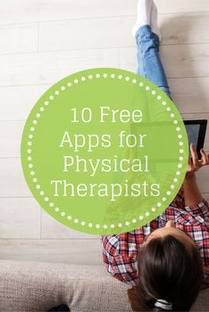 10 Free and Helpful Apps for Physical Therapists - Pinned by Therapy Source, Inc. - txsource.net