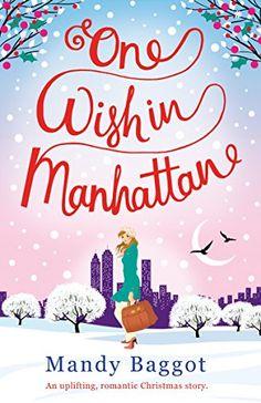 One Wish in Manhattan: An uplifting, romantic Christmas s...