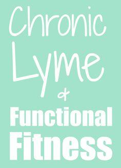 Chronic Lyme & Functional Fitness Part 1