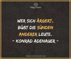 Wer sich ärgert, büßt die Sünden anderer Leute. - Konrad Adenauer - #ImpulsDesTages #SpruchDesTages #ZitatDesTages #WahreWorte #Zitate #Sprüche #Lebensweisheiten #Motivation #Inspiration
