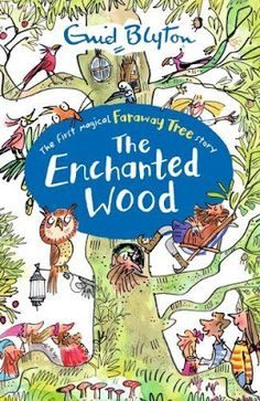 Read Aloud Dad - Best Books to Read Aloud to Children: Enid Blyton's The Enchanted Wood & Faraway Tree series