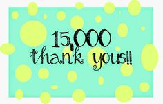15000 Hits, Thank You!!!!