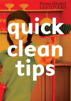 No time? Clean up your house in a hurry with these tips.