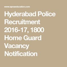 Hyderabad Police Recruitment 2016-17, 1800 Home Guard Vacancy Notification