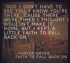 Hunter Hayes- Faith to Fall Back On ❤️