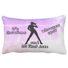 It's Showtime All That Jazz Pillows | Zazzle.com ~ Gift Shop and New Ideas Designer Pillow, Pillow Design, Design Case, Diy Design, Dance All Day, Cool Jazz, Diy Cushion, Iphone Design, All That Jazz