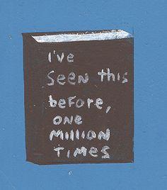 Eu já vi isso antes, um milhão de vezes