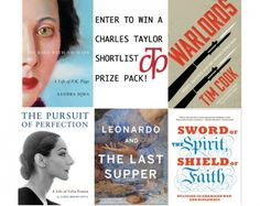 Five Canadian authors are in contention for the prestigious Charles Taylor Prize — a $25,000 award for literary non-fiction. Whether their works explore other lives and other times, or encourage political discourse, they all invite getting lost in a good read. Here's your chance to win all of them! Click through to enter.