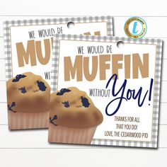 We Would Be Muffin Without You Thank You Appreciation Week Gift Tags, Teacher Staff Employee Nurse Volunteer, School PTO, Editable Template