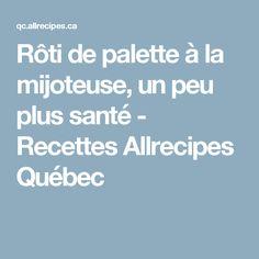 Rôti de palette à la mijoteuse, un peu plus santé - Recettes Allrecipes Québec