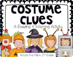 Costume Clues - Cute activity for inferring by Across the Hall in 2nd grade.