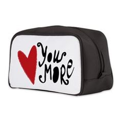 Love You More Toiletry Bag