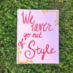 Taylor Swift quote canvas – We never go out of style. Check it out in my Etsy shop!
