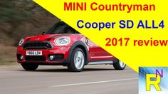 Car Review - MINI Countryman Cooper SD ALL4 2017 Review - Read Newspaper Tv