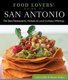 Food Lovers' Guide to San Antonio