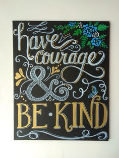 Original Artwork Have Courage & Be Kind Hand by mylittlemidge