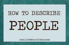 Go Teen Writers: How To Describe People