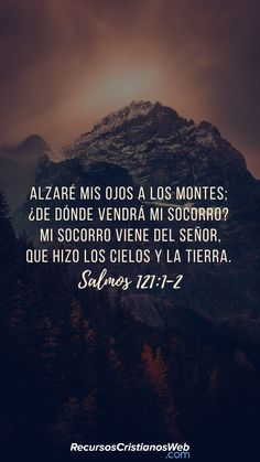 Alzaré mis ojos a los montes; ¿de dónde vendrá mi socorro? Mi socorro viene del SEÑOR, que hizo los cielos y la tierra (Salmos 121:1-2). #VersiculosBiblicos #VersiculosdelaBiblia #CitasBiblicas #TextosBiblicos #Oracion #Dios Biblical Verses, Bible Verses Quotes, Faith Quotes, Scriptures, Life Quotes, Quotes French, Inspirational Bible Quotes, God Loves You, Believe In God