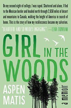 Girl in the Woods: A Memoir eBook: Aspen Matis: Amazon.de: Kindle-Shop