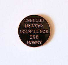 English Majors Doin it for the Money Lapel Pin by TheSilverSpider