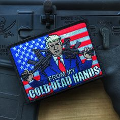 """ALL NEW""  A DUMP BOX ORIGINAL 'FROM MY COLD DEAD HANDS PRESIDENT TRUMP 2A MORALE PATCH"
