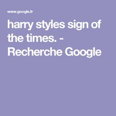 harry styles sign of the times. - Recherche Google