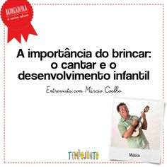 O músico Marcio Coelho fala sobre canções de ninar e como a música pode fazer parte do desenvolvimento infantil de uma forma divertida e brincante