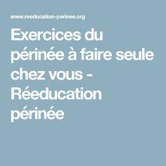 Exercices du périnée à faire seule chez vous - Réeducation périnée Yoga Fitness, Health Fitness, Yoga Tips, Squats, Pilates, Healthy Life, Affirmations, Detox, Pregnancy