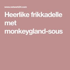 Heerlike frikkadelle met monkeygland-sous Mince Dishes, Mince Recipes, South African Recipes, Mince Meat, Food To Make, Recipies, Meet, Watercolour, Traditional