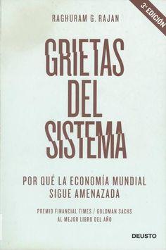 Grietas del sistema: por qué la economía mundial sigue amenazada / Raghuram G. Rajan ; traducción de Blanca Ribera de Madariaga  3ª ed Barcelona : Deusto, 2011