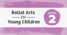 Level 2 Ballet Curriculum