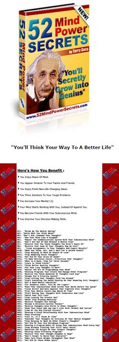 My dear mental friend, I'm happy to share with you, my powerful mind power secrets.    When you increase your mind power, you literally think your way to a better life; even into genius.    You think and grow better relationships. You think and grow mentally stronger. You think and grow a successful business or get a new promotion. You can even think and grow rich!