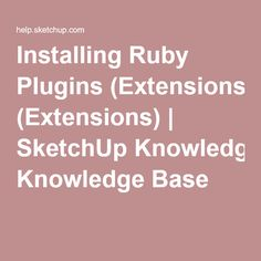 Installing Ruby Plugins (Extensions) | SketchUp Knowledge Base