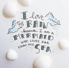 Except I hate the rain!