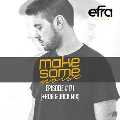 """Check out """"Efra - Make Some Noise #171 (Rob & Jack Guest Mix)"""" by EFRA on Mixcloud"""