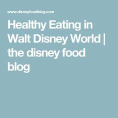 Healthy Eating in Walt Disney World | the disney food blog