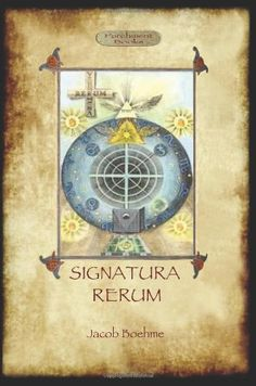 Signatura Rerum, The Signature of All Things; with three additional essays by Jacob Boehme http://www.amazon.co.uk/dp/1908388161/ref=cm_sw_r_pi_dp_RUPuvb1PXKN75