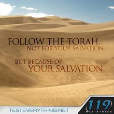 Follow the Torah, not for your salvation… but because of your salvation.