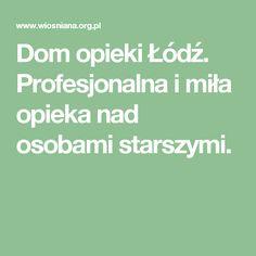Dom opieki Łódź. Profesjonalna i miła opieka nad osobami starszymi.