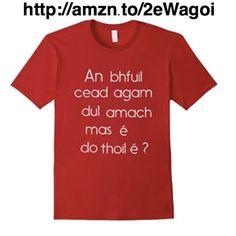 Did you go to school in Ireland? If so you know this sentence by heart even now! Now the infamous sentence is available as a T-shirt.  Get it now on Amazon and be nostalgic in a uniquely Irish way.  http://amzn.to/2eWagoi
