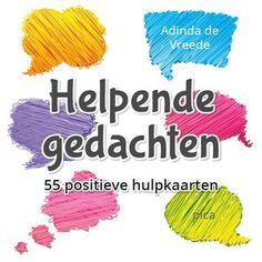 Met welke Helpende Gedachte kun jij je prettiger voelen of een beter resultaat halen? 55 kaartjes met Helpende gedachten.
